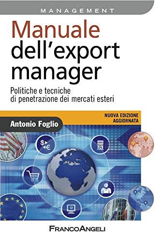 manuale-dellexport-manager-politiche-e-tecniche-di-penetrazione-dei-mercati-esteri-politiche-e-tecni