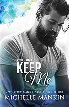 KEEP ME - Part Three (Finding Me) by [Mankin, Michelle]
