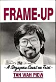 Frame-up: A Singapore court on trial