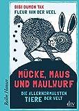 Mücke, Maus und Maulwurf: Die allernormalsten Tiere der Welt (Reihe Hanser)