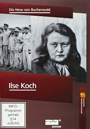 Ilse Koch - Die Hexe von Buchenwald -