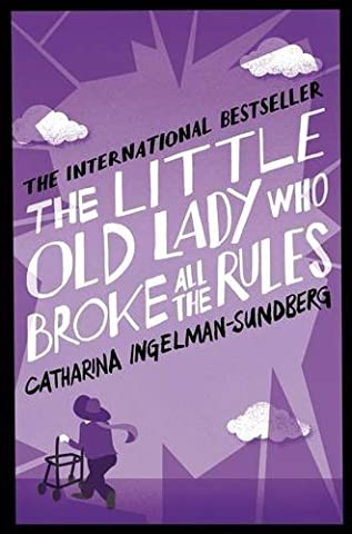 The Little Old Lady Who Broke All the Rules by Catharina Ingelman-Sundberg (2014-01-02)