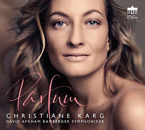 Christiane Karg : Parfum, mélodies françaises pour soprano et orchestre. Afkham.