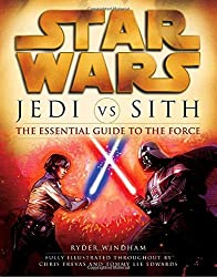 Jedi vs. Sith: The Essential Guide to the Force (Star Wars) by Ryder Windham (2007-11-27)
