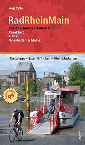Rad-Rhein-Main: Die 22 schönsten Touren rund um Frankfurt, Hanau, Wiesbaden und Mainz