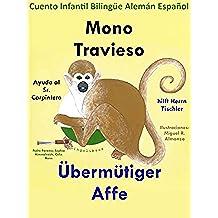 Cuento Infantil Bilingüe Español Alemán: Mono Travieso ayuda al Sr. Carpintero - Übermütiger Affe hilft Herrn Tischler (Estudia Alemán con el Mono Travieso nº 6)