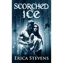 Scorched Ice (The Fire and Ice Series, Book 3) (English Edition)
