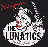 Bilingual - the Lunatics