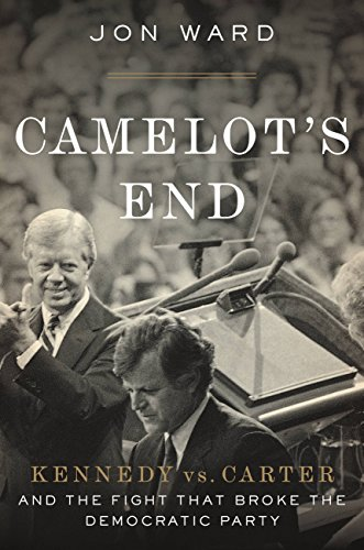 Camelot's End: Kennedy vs. Carter and the Fight that Broke the Democratic Party (English Edition) por Jon Ward