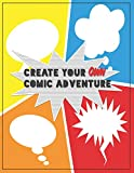 Create Your Own Comic Adventure: Write & Draw Your Own Comics