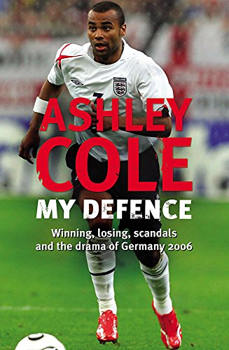 My Defence: Winning, losing, scandals and the drama of Germany 2006