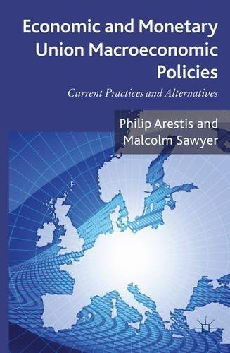 Economic and Monetary Union Macroeconomic Policies: Current Practices and Alternatives by Philip Arestis (2013-11-27) par Philip Arestis;Malcolm Sawyer