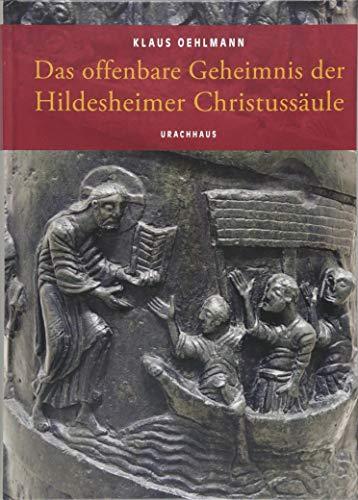 Das offenbare Geheimnis der Hildesheimer Christussäule -