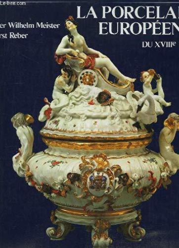 La Porcelaine européenne du XVIIIe (18e) siècle par Peter Wilhelm Meister