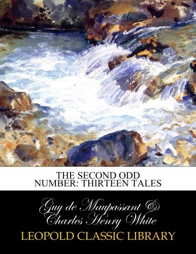 The second odd number: thirteen tales por Guy de Maupassant