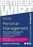 Personalmanagement: Präsentation und Fachgespräch: Mündliche IHK-Prüfung Betriebswirte (Betriebswirt IHK 9)