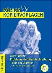 Königs Kopiervorlagen - Probleme der Rechtschreibung - üben und verstehen