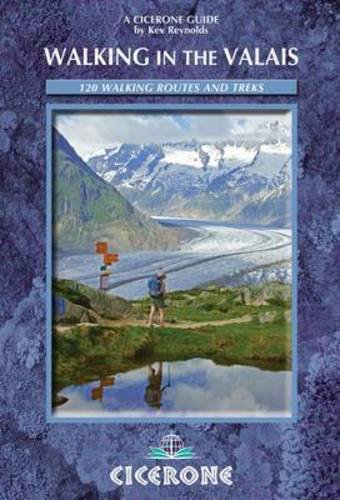 Walking in the Valais: 120 Walks and Treks (Cicerone Guides)