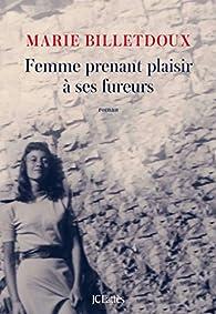 Femme prenant plaisir à ses fureurs par Raphaële Billetdoux