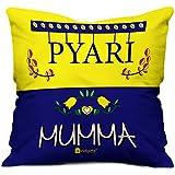 Indibni Pyari Mumma Creative Cushion Cover 16X16 - Yellow - Gift Mom Mother On Her Birthday Anniversary Mothers Day Home Decor
