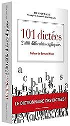 101 dictées : 2500 difficultés expliquées