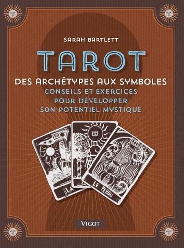 Tarot : Archétypes et symboles - Conseils et exercices pour développer son potentiel mystique