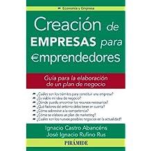 Creacion de empresas para emprendedores / Entrepreneurship for Entrepreneurs (Economia Y Empresa / Economics and Business) (Spanish Edition) by Ignacio Castro Abancens (2010-06-30)