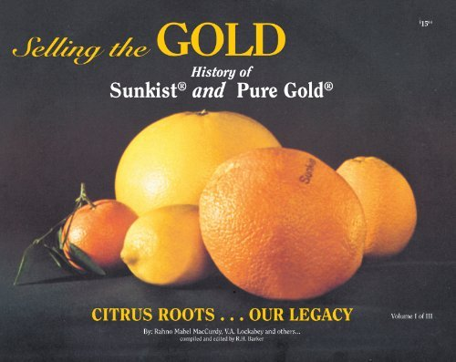selling-the-gold-history-of-sunkist-pure-gold-citrus-roots-volume-i-by-v-a-lockaby-rahno-m-maccurdy-
