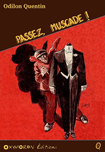 Passez, muscade ! (Odilon QUENTIN) (French Edition)