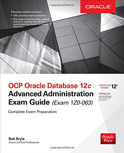 OCP Oracle Database 12c Advanced Administration Exam Guide (Exam 1Z0-063) (Oracle Press) por Bob Bryla