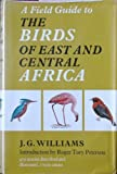 Cover of: Field Guide to the Birds of East and Central Africa | John G Williams
