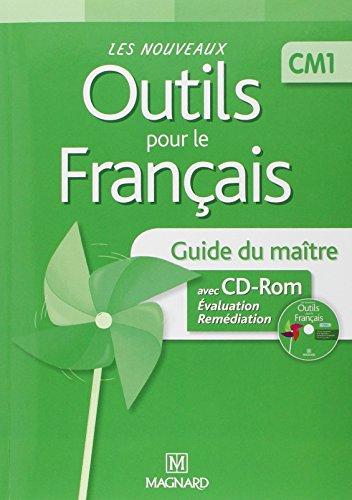 Les nouveaux outils pour le français CM1 : Guide du maître (1Cédérom)