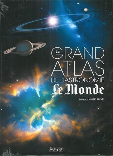 Le grand atlas de l'astronomie Le Monde
