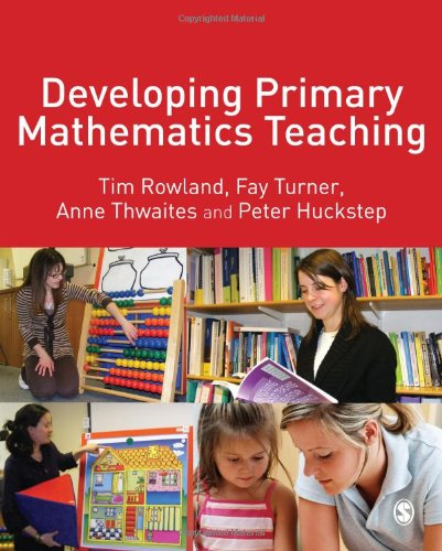 Developing Primary Mathematics Teaching: Reflecting on Practice with the Knowledge Quartet: 0 por Tim Rowland