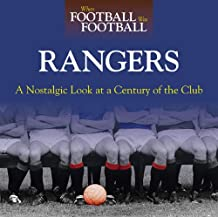 Rangers: A Nostalgic Look at a Century of the Club