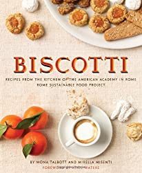 [ [ Biscotti: Recipes from the Kitchen of the American Academy in Rome (Rome Sustainable Food Project) ] ] By Talbott, Mona ( Author ) Oct - 2010 [ Hardcover ]