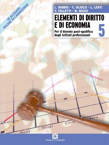 Elementi di diritto e di economia. Con laboratorio. Progetto '92. Per la 5 classe degli Ist. professionali per i servizi commerciali
