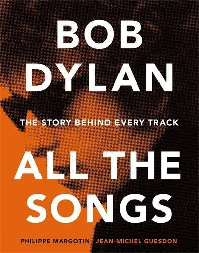bob-dylan-all-the-songs-the-story-behind-every-track
