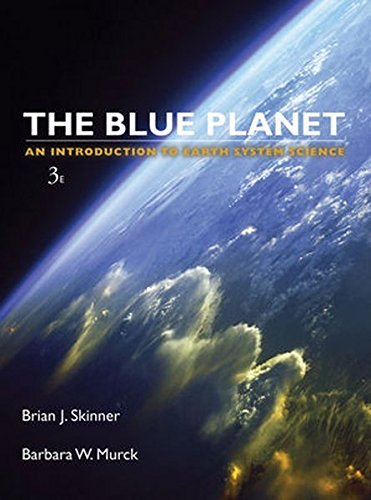 Blue Planet An Introduction to Earth System Science, 3rd Edition by Brian J. Skinner (2011-01-04)