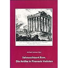 Sehnsuchtsort Rom: Die Antike in Piranesis Verduten (Schriften der Landesbibliothek Oldenburg)