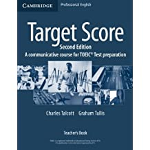 Target Score Teacher's Book: A Communicative Course for TOEIC® Test Preparation: A Communicative Course for TOEIC Test Preparation (Paperback)
