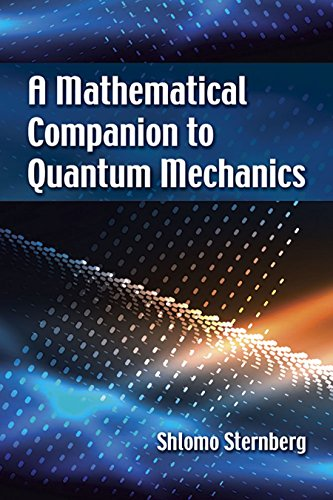 A Mathematical Companion to Quantum Mechanics (Dover Books on Physics) por Shlomo Sternberg