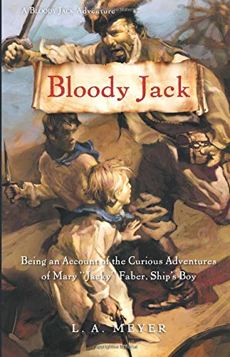Bloody Jack: Being an Account of the Curious Adventures of Mary 'Jacky' Faber, Ship's Boy (Bloody Jack Adventures, Band 1)