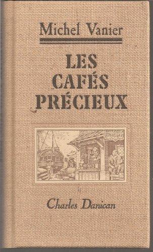 Les Cafès précieux par VANIER Michel