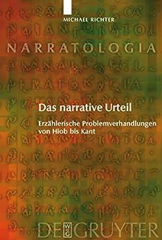 Das narrative Urteil: Erzählerische Problemverhandlungen von Hiob bis Kant (Narratologia)
