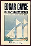 Edgar Cayce, les rêves et la réalité