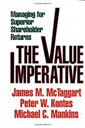 Value Imperative: Managing for Superior Shareholder Returns