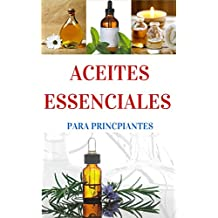 Aromaterapia: y Aceites Esenciales para principiantes - Una Breve introducción (Aromaterapia y Aceites Esenciales nº 1) (Spanish Edition)