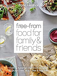 Free-From Food for Family and Friends: Over a hundred delicious recipes, all gluten-free, dairy-free and egg-free