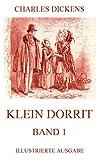 Klein Dorrit Band 1: Illustrierte Ausgabe von Charles Dickens
